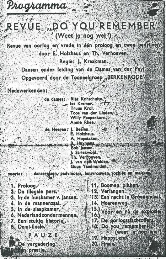 Na de Bevrijding voerde toneelgroep 'Berkenrode'eind 1945 een revue 'Do you remember' ('Weet je nog wel/') op in het Verenigingsgebouw.