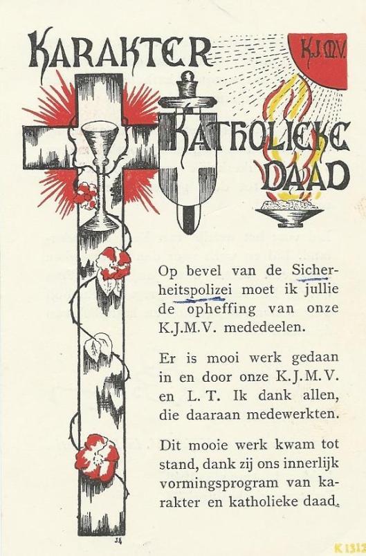 Augustus 1942 is de K.J.M.V. op bevel van de Sicherheitsdienst opgeheven.