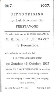 In 1927 vierde de r,k, damclub 'Sint Bavo' het tienjarig bestaan met een programma van muziek, feestredes, verlotingen , een prijsuitreiking en optredens van humoristen zoals het duo Toledo en Westerhoven.