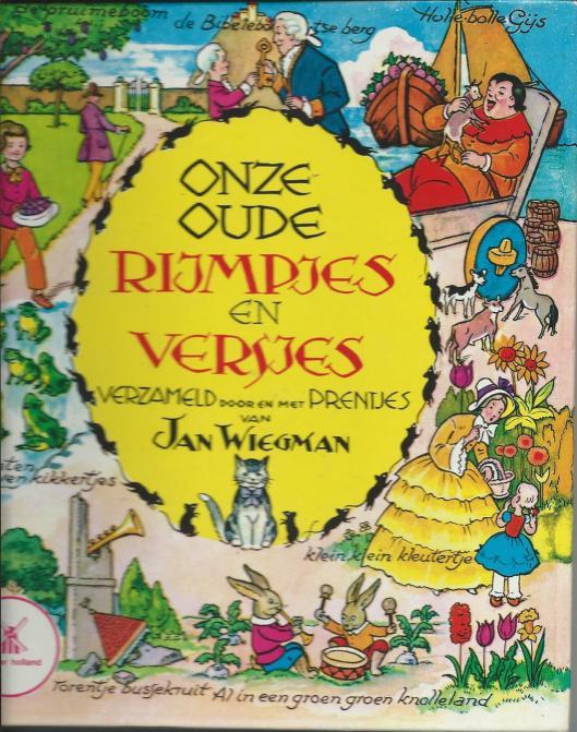 Jan Wiegman (tekst en illustraties): Onze oude rijmpjes en versjes