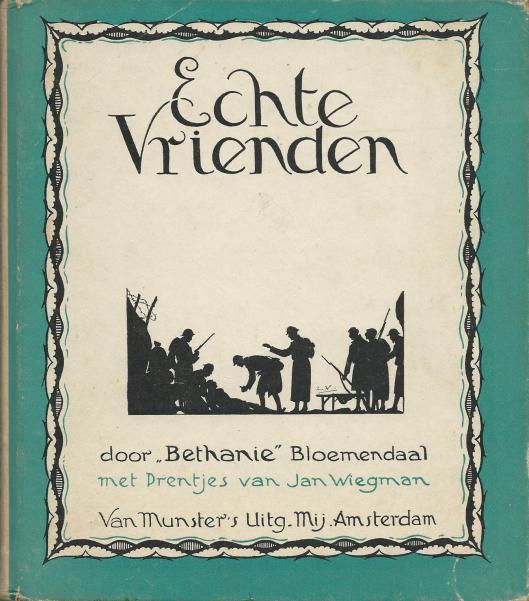 Jan Wiegman, ill. bij 'Echte Vrienden' door 'Bethanië', Bloemendaal