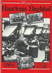 Voorzijde van in 1987 verschenen gedenkboek bij gelegenheid van 100 jaar Haarlems Dagblad onder redactie van Jan de Roos.