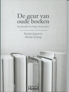 Vooromslag van 'De geur van oude boeken; Boekhandel De Slegte Amsterdam'.