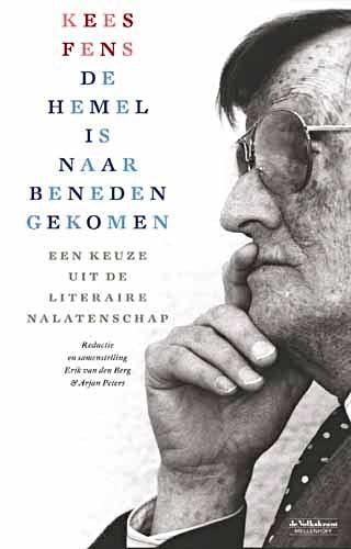 Kees Fens: De hemel is naar beneden gekomen; een keuze uit de nalatenschap. Bevat gebundelde bespiegelingen uit de Volkskrant. Amsterdam, Meulenhoff, 2010.
