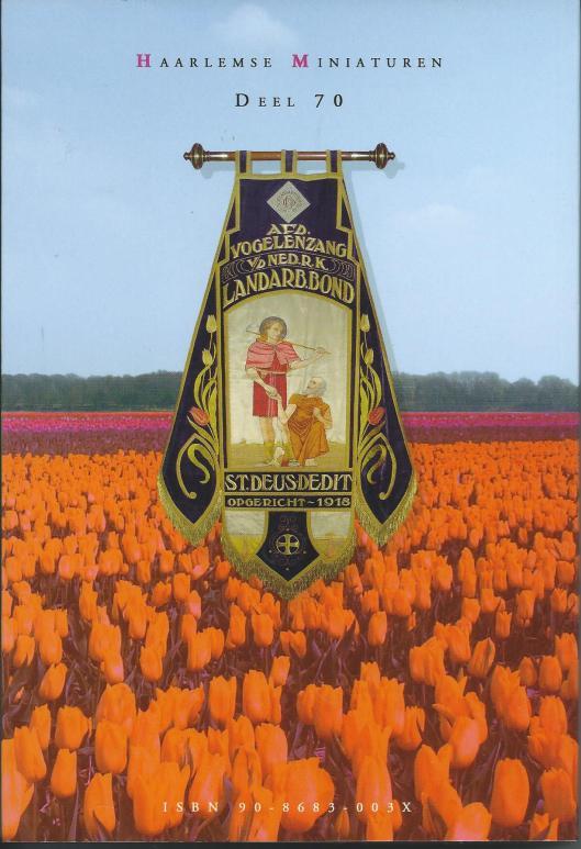 Vaandel van r.k.landaebeidersbrond Sint Deisdedit, afdeling Vogelenzang, afgeneeld op achterzijde avn het boek 'Vogelenzang; een eigenzinnig dorp in de gemeente BBloemendaal' door P.J.van den Ham. Haaelwm, 2006.