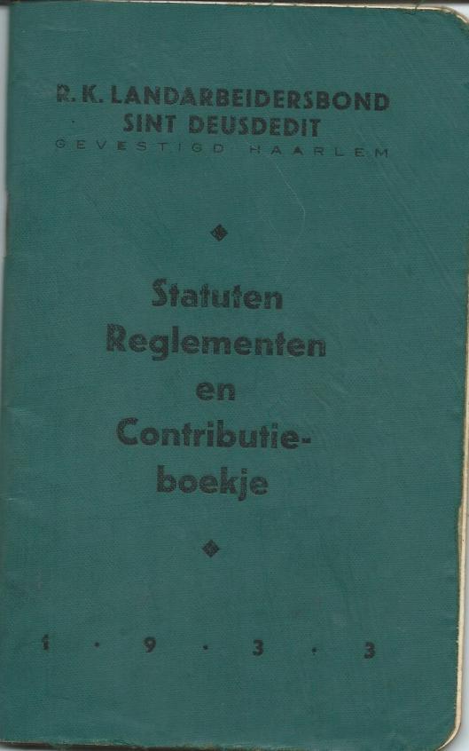 Vooromslag van Statuten-, Reglementen- en Contributieboekje R.K.Landarbeidersbond Sint Deusdedit, gevestigd te Haarlem. 1933