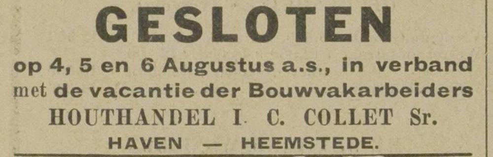 Advertentie van houthandel-timmerfabriek I.C.Collet aan de Havenstraat (65) in Heemstede. Adv. uit de Eerste Heemsteedsche Courant van 1 augustus 1930.