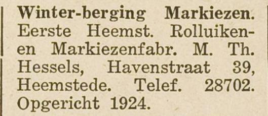 Opgericht in 1924 en gevestigd op het adres Havenstraat 39 was de Eerste Heemsteedsche Rolluiken- en Markiezenfabriek (1940).