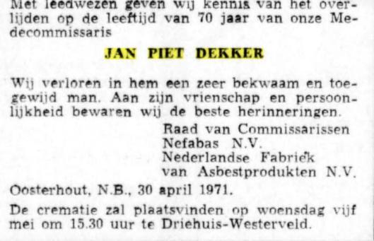 Overlijdensbericht van oud-directeur en commissaris J.P.Dekker die vanuit Heemstede meeverhuisde naar Oosterhout (De Telegraaf, 3 mei 1971)