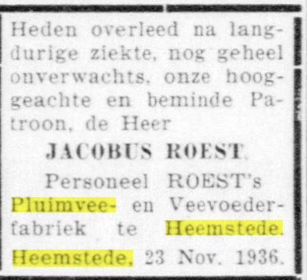 Overlijdensbericht van Jac. Roest, oprichter en directeur van het pluimveebedrijf. Hij woonde op het adres Joh. Verhulstlaan 44 en is begraven op de Algemene Begraafplaats (Telegraaf, 24-11-1936)