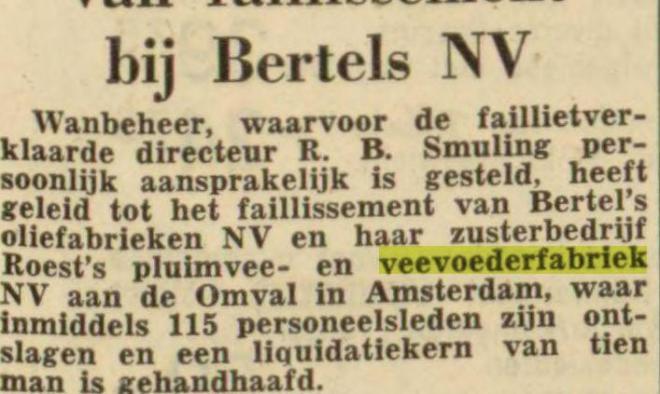 IN 1963 volgde het faillissement van Bertels n.v., inclusief Roest veevoederfabriek in Heemstede (Leeuwarder Courant, 31-5-1963).