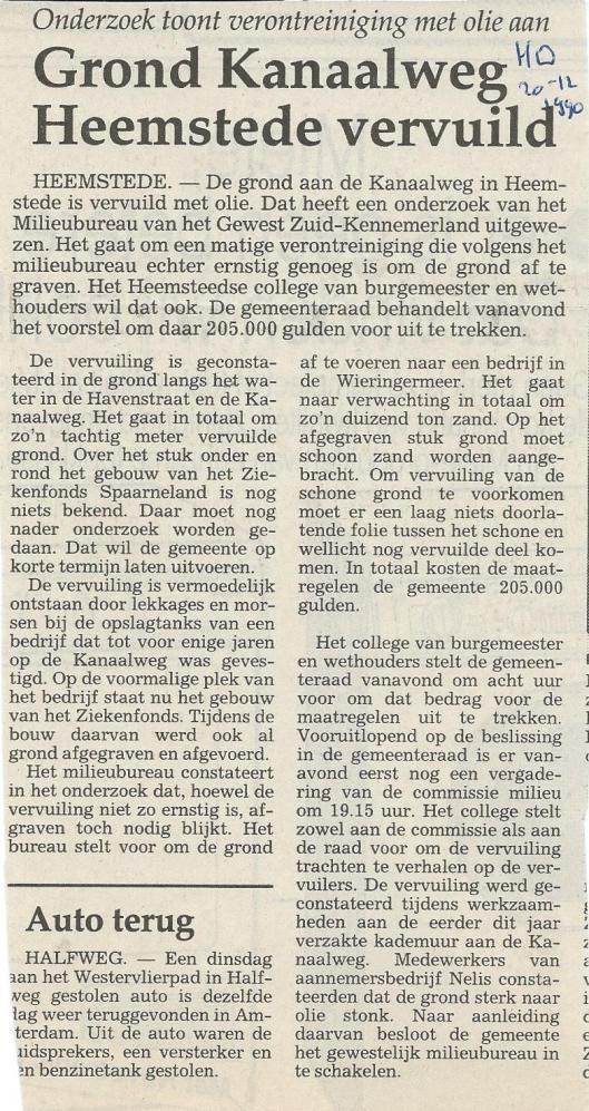 In 1990 is aan de Kanaalweg en Havenstraat vervuilde grond aangetroffen, maar deze had betrekking op een vroeger kolen- en oliebedrijf aldaar gevestigd (Haarlems Dagblad, 20-12-1990)