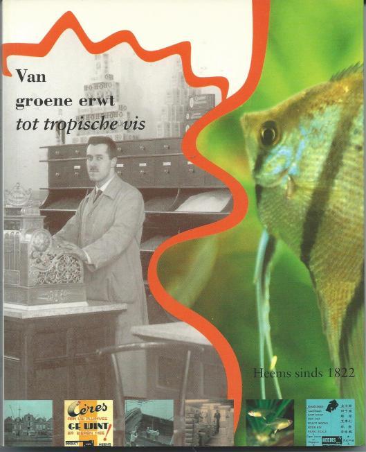 Vooromslag van boek: Van groene erwt tot tropische vis, Heems sinds 1822. Haarlem, De Vrieseborch, 1997.