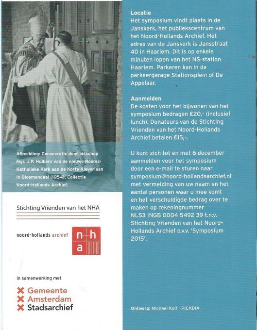 Informatie symposium 14 december in het Noord-Hollands Archief Haarlem 14 december 2015 met een tiental sprekers.