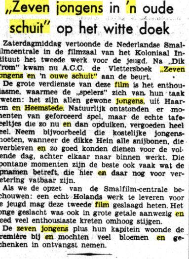 In 1941-1942 is het destijds bekende jeugdboek van A.C.C.de Vletter: 'Zeven jongens in 'n oude schuit' door Gerritsen verfilmd en zijn veel opnamen gemaakt in en om de Haven van Heemstede met kinderen uit Haarlem en Heemstede. (Het Volk, 7-4-1941)