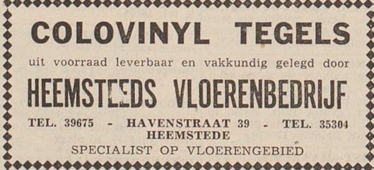 Midden jaren 50 van de vorige eeuw was op het adres Havenstraat 39 Heemstede het Heemsteeds Vloerenbedrijf gevestigd. Die leverde o.a. Colonyvil asbest tegels , vervaardigd door Linoleum Krommenie (adv. uit Haarlem's Dagblad, 26-3-1956).