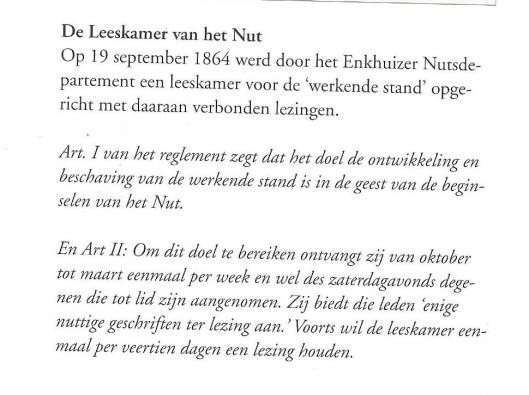 De leeskamer van Enkhuizen gold als een opstapje naar de volksbibliotheek van het Nutsdepartement. De oprichting van een leeskamer in Enkhuizen vond navolging in andere departementen, zoals Middelburg.