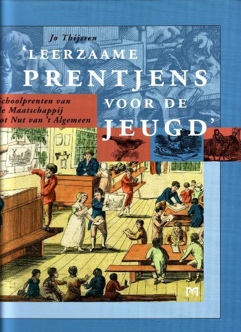 Jo Thijssen stelde een boek samen over de leerzame prentjes die het Nut in de loop van de jaren uitgaf (uitg. Matrijs, 2009).