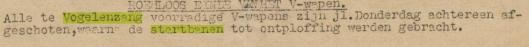 Op 20 februari 044 maakten de Duitse bezetters vkend dat de bewoners rond de aan te leggen V-1 startbanen in Vogelenzang moesten worden geëvacueerd. Al voor de bevrijding kwam een einde aan de lanceerinrichtingen en hebben de Duitsers zelf alles opgeblazen (Trouw, 14-4-1945)