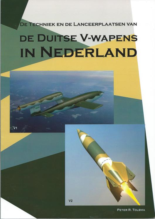Voorzijde van een nieuw standaardwek over de Duitse V-1 wapens in Nederland; door Peter R.Tolsma