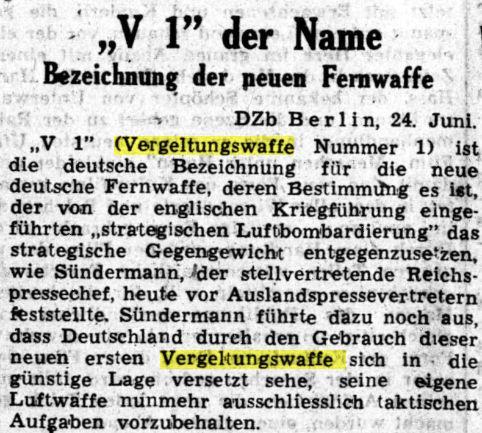 Duitse uitleg van naam V-1 als 'Vergeltungswaffe' ter vergelding van bombardementen die Engelse vliegtuigen boven Duitsland uitvoeren, ook aangeduid door de nazi's als 'Britse terreuraanvallen' (Deutsche Zeitung der Niederlanden, 24-6-1944).
