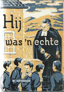 Vooromslag van boek door Willibordus Ottenhof: 'Hij was 'n echte'