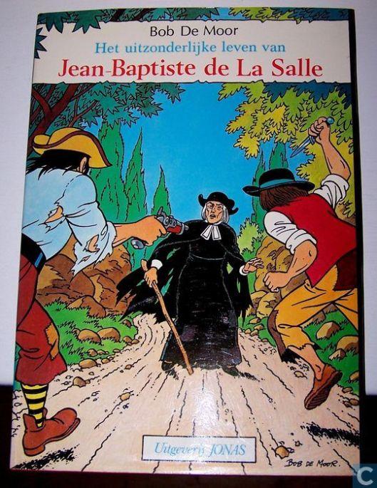 Over ordestichter Jean-Baptiste de la Salle zijn talrijke heiligenlevens verschenen. Bon de Moor publiceerde een stripboek, waarvan bovenstaand het vooromslag (uitg. Jonas).