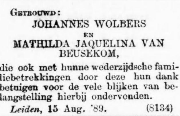 In 1889 huwde Johannes Wolbers in Leiden met Mathilda Jacqueline van Beusekom uit Heemstede (De Standaard, 21-8-1889)