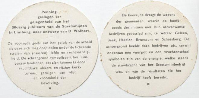 Toelichting bij de door Dirk Wolbers ontworpen penning: 50 jaar Staatsmijnen, verschenen in goud, zilver en brons, en waaraan een lange periode van voorbereiding is voorafgegaan.