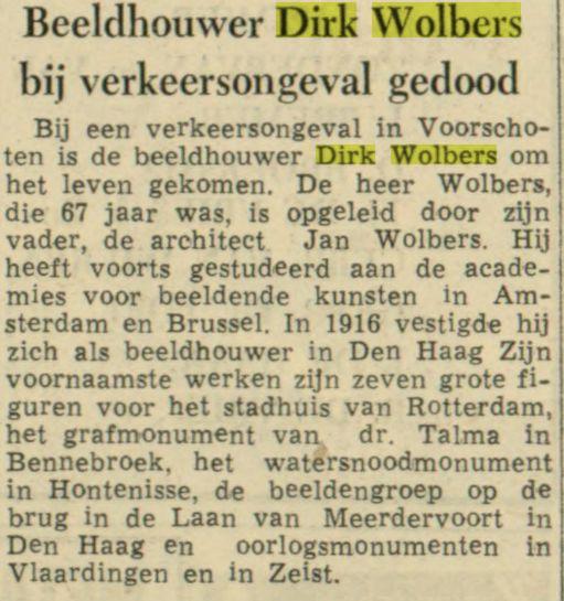 Bericht van overlijden Dirk Wolbers bij een auto-ongeluk. Het vervaardigde ontwerp voor een standbeeld van 'Bestevaer'Tromp heeft hij niet meer kunnen voltooien. (Leeuwarder Courant, 25-9-1957)