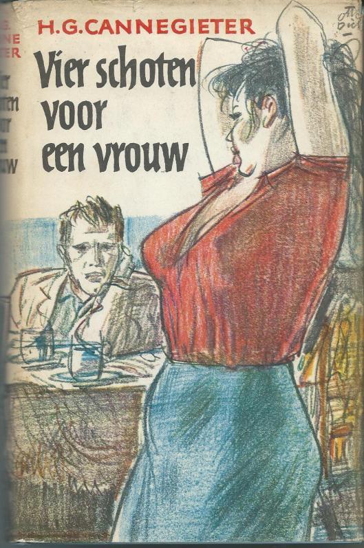Vier schoten voor een vrouw; door H.G.Cannegieter. 1959