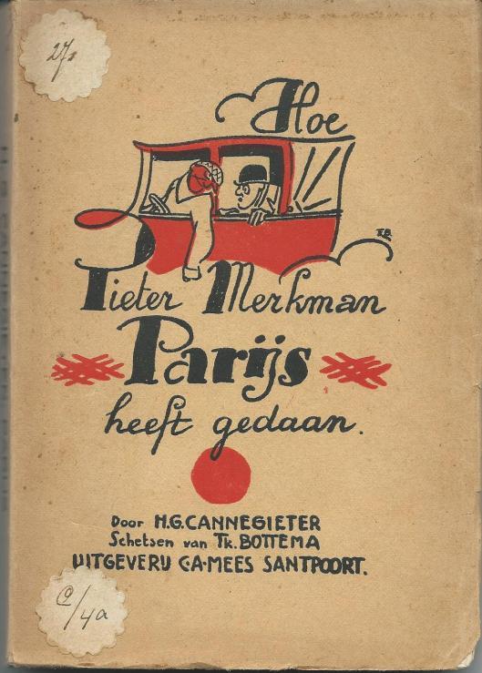 Vooromslag van roman: hoe Pieter Merkman Parijs heeft gedaan; door H.G.Cannegieter