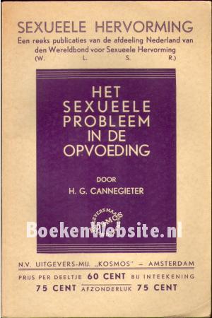 Het sexueele probleem in de opvoeding; door H.G.Cannegieter. 1934