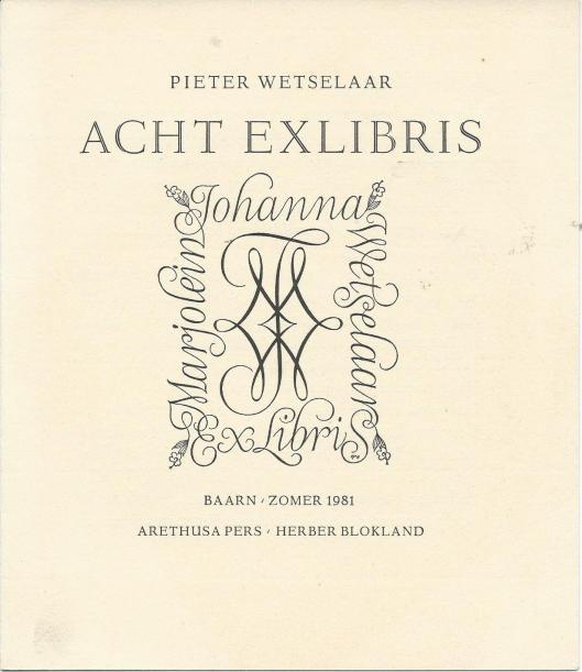 Voorzijde van aankondiging: 'Acht exlibris van Pieter Wetselaar' als 33ste uitgave van de Arethusa Pers Herber Blokland, gedrukt en gebonden door de Carlinapers te Haarlem