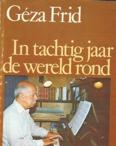 Géza Frid, vooromslag van zijn boek In tachtig jaar de wereld rond