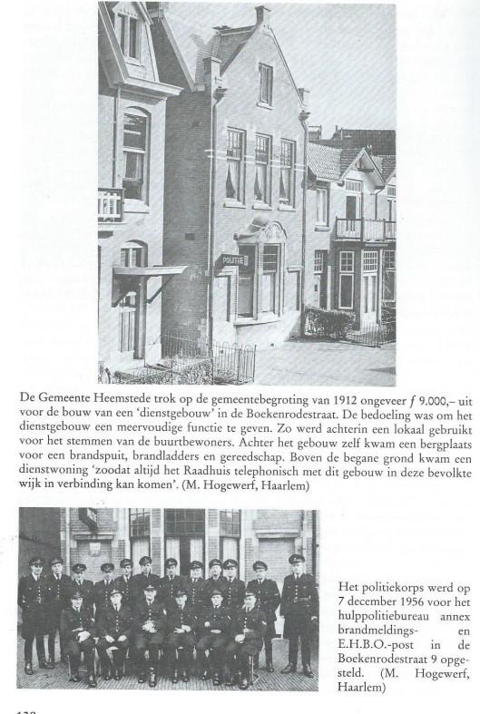 Het hulpbureau van de politie Heemstede in het Bosch en Vaartkwartier heeft na de annexatie van 1927 nog een aantal jaren dienst gedaan als hulpbureau van de politie Haarlem (Pagina uit: Bosch en Vaart; van Heemsteedse buitenplaats naar Haarlems stadskwartier. 1992, pagina 138