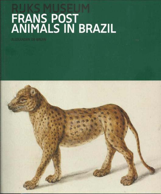 Vooromslag van speciale publicatie: Frans Post Animals in Brazil; door Alexander Bruin. Extract uit 'Master Drawings' (volume 54, nr.3, 2016) dienend als catalogus van de tentoonstelling in het Rijksmuseum