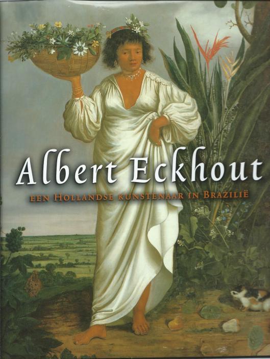 Vooromslag van boek over Albert Eckhout; een Hollandse kunstenaar in Brazilië, 2004