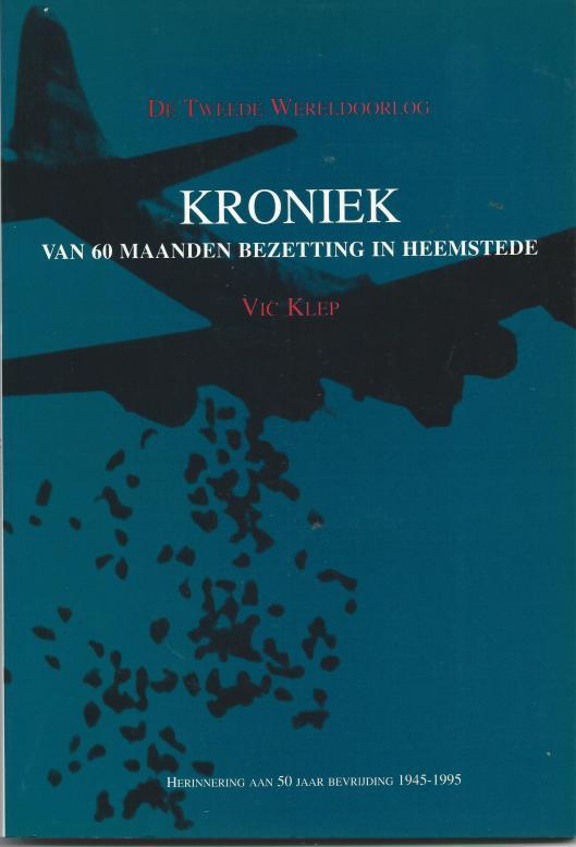 Vooromslag boek Kroniek van 60 maanden bezetting in Heemstede; door Vic Klep