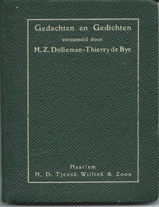 Vooromslag van postuum uitgegeven boekje 'Gedachten en Gedichten' door cH.Z.Dólleman-Thierry de Bye